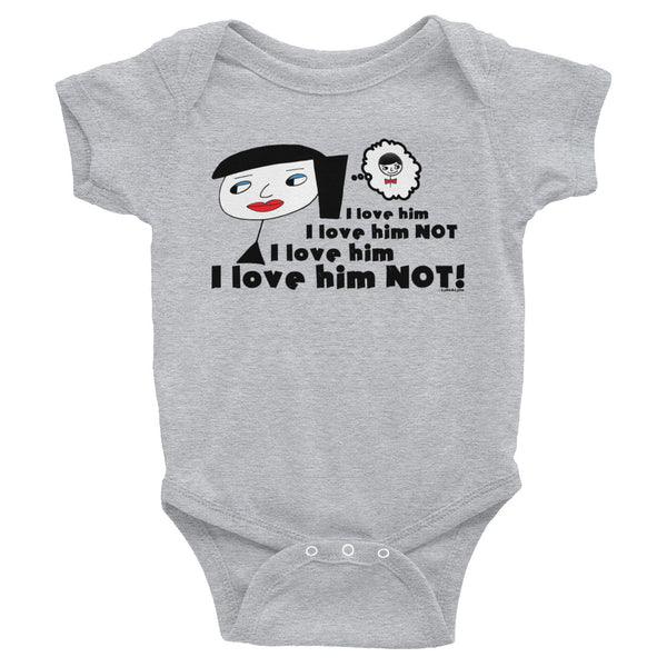 """I Love Him Not"" Infant Onesie"