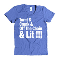 """Turnt & Lit!"" Women's T-Shirt (Tight fit)"