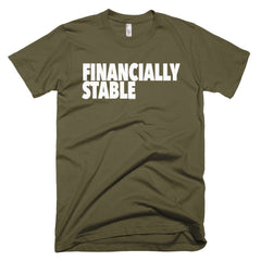 """Financially Stable"" Men's Army Green T-Shirt By Disposable Income Clothing... Made for Money, by Money. www.lukeandlynn.com"
