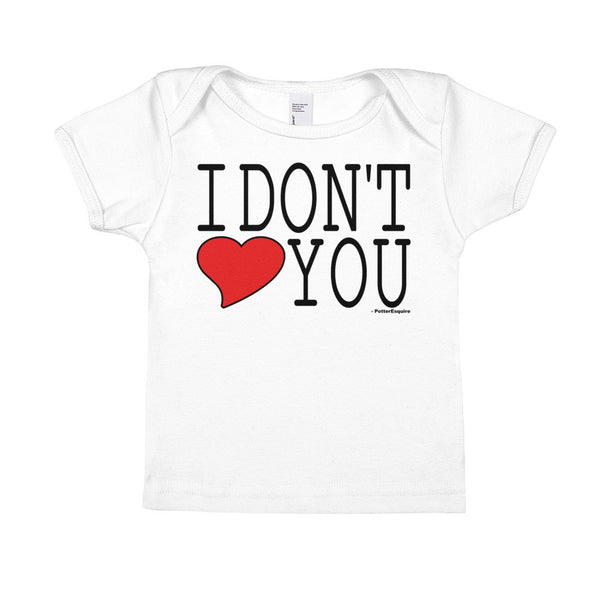 """I Don't Love You"" White Infant Short-Sleeve Tee"