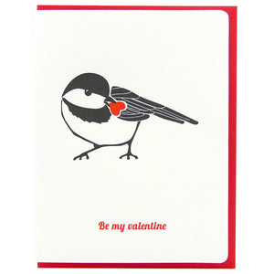 Chickadee be my valentine