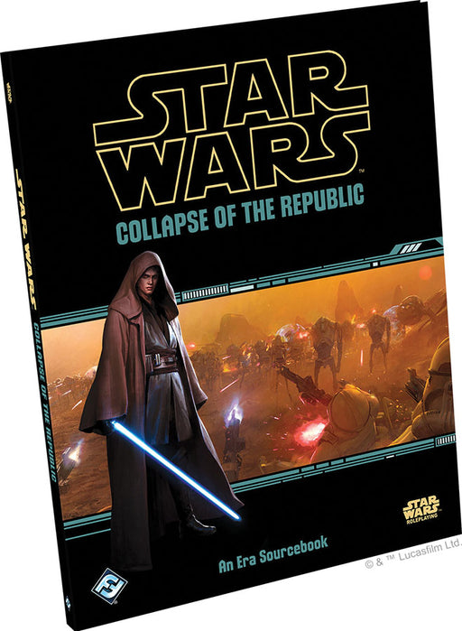 Star Wars RPG: Collapse of the Republic Hardcover