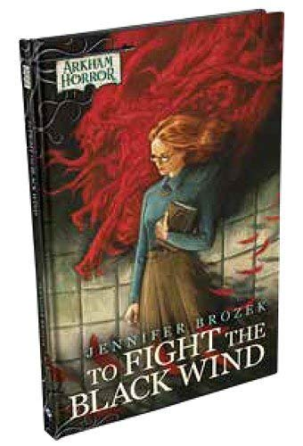 Arkham Horror: To Fight the Black Wind Hardcover