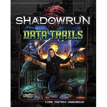 Shadowrun RPG: Data Trails Hardcover