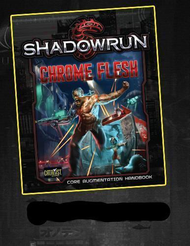 Shadowrun RPG: Chrome Flesh Hardcover