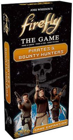 "Firefly - The Game: ""Pirates And Bounty Hunters"" Expansion - Boardlandia"