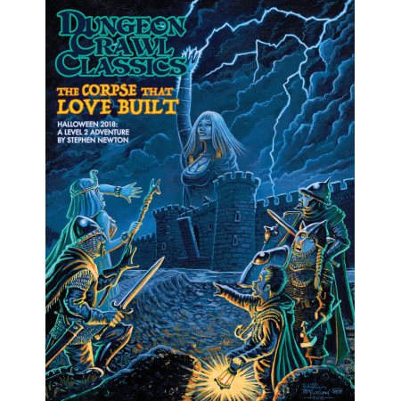 DUNGEON CRAWL CLASSICS: 2018 HALLOWEEN MODULE - THE CORPSE THAT LOVE BUILT