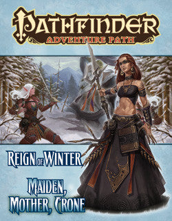 PATHFINDER ADVENTURE PATH: MAIDEN, MOTHER, CRONE (REIGN OF WINTER 3 OF 6)