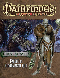 PATHFINDER ADVENTURE PATH: BATTLE OF BLOODMARCH HILL (GIANTSLAYER)
