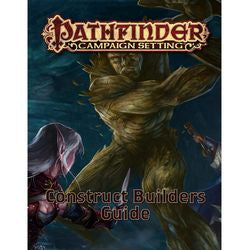 PATHFINDER CAMPAIGN SETTING - CONSTRUCT BUILDER'S GUIDEBOOK