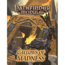 "PATHFINDER MODULE: ""GALLOWS OF MADNESS"""