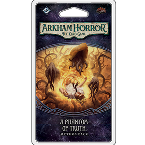 Arkham Horror - The Card Game - A Phantom of Truth Mythos Pack