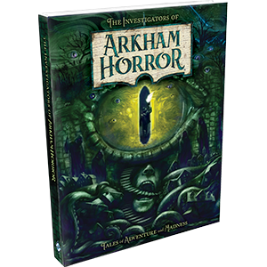 Arkham Horror: The Investigators of Arkham Horror Hardcover