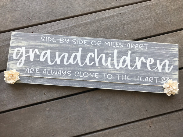 Side By Side Or Miles Apart Grandchildren Sign