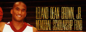 Leland Brown Jr Memorial Scholarship Fund