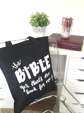 The BIBLE Yes That's the Book for Me ⎢ Black Tote with White Lettering.
