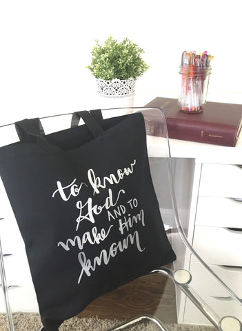 To Know God and To Make Him Known | Tote
