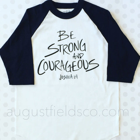 Be Strong and Courageous Shirt