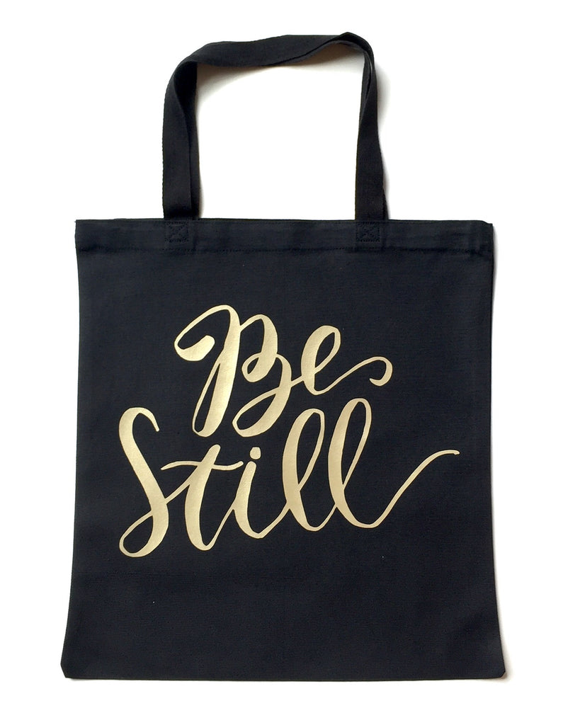 Be Still | Black Tote with Gold Lettering