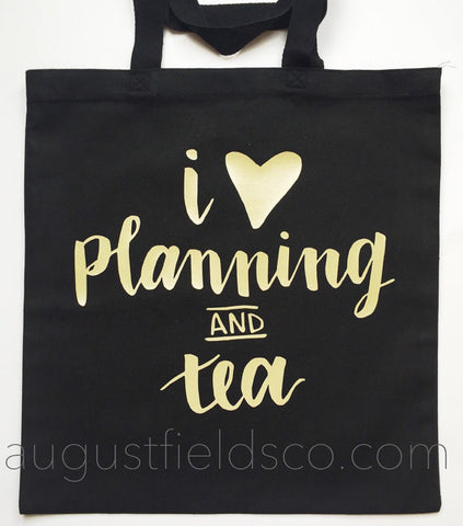 I Love Planning and Tea ⎢Tote bag