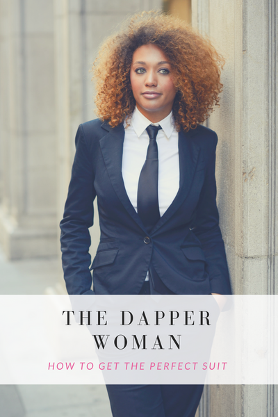 The Dapper Woman's Guide to the Perfect Suit