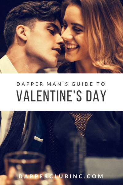 Dapper Man's Guide to Valentine's