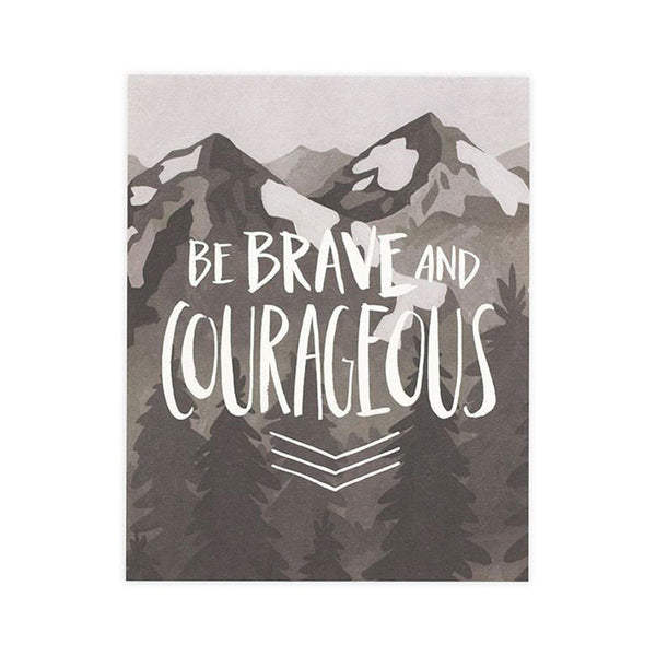 Brave and Courageous 20x25cm Print