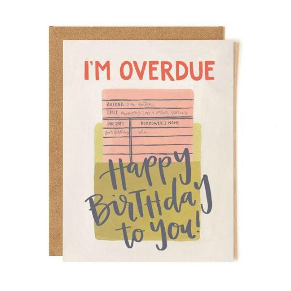 Overdue Birthday Card - Northlight Homestore