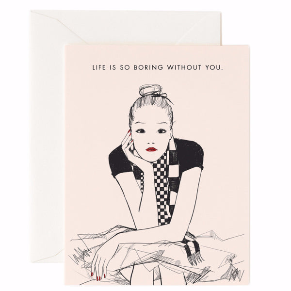 Life is So Boring Without You Card