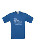 Blue t-shirt with I'm a science technician* *an expert in the practical application of science in white text
