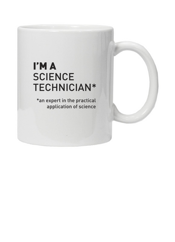 White mug with I'm a science technician* *an expert in the practical application of science