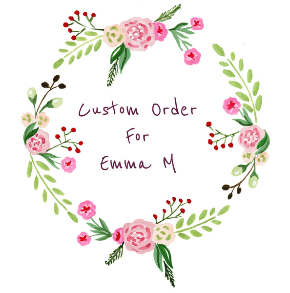 Custom order for Emma M
