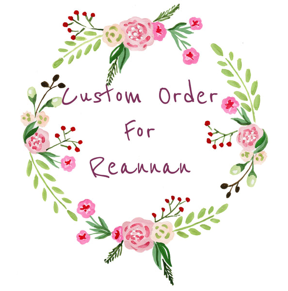 Custom order For Reannan