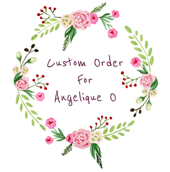 Custom order for Angelique O