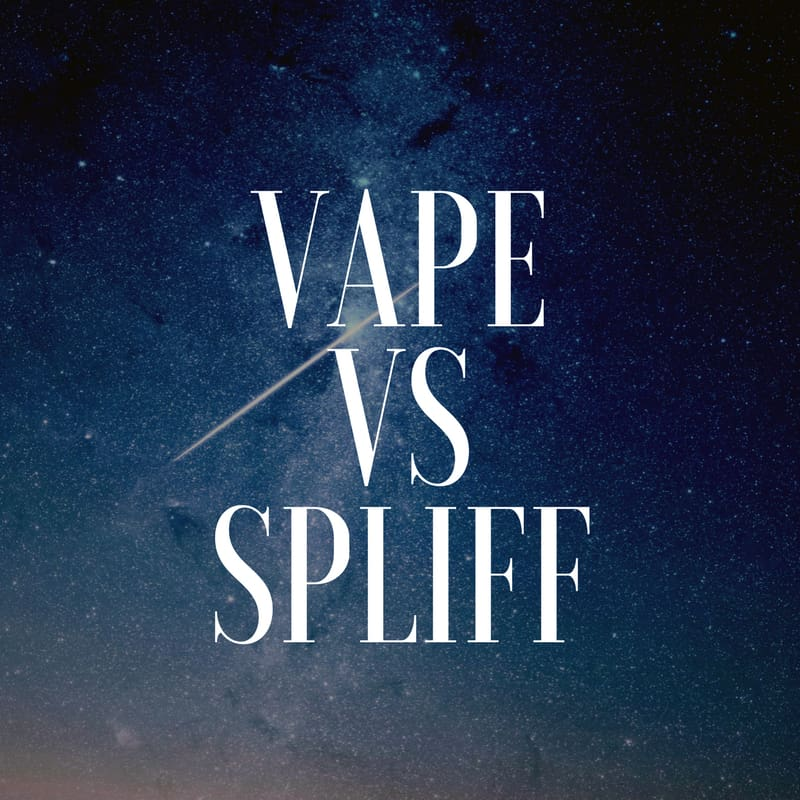 Vape vs Spliff