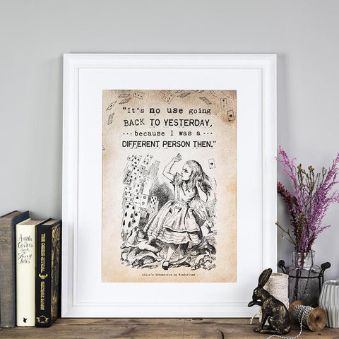 Alice In Wonderland Prints 'It's No Use Going Back To Yesterday'