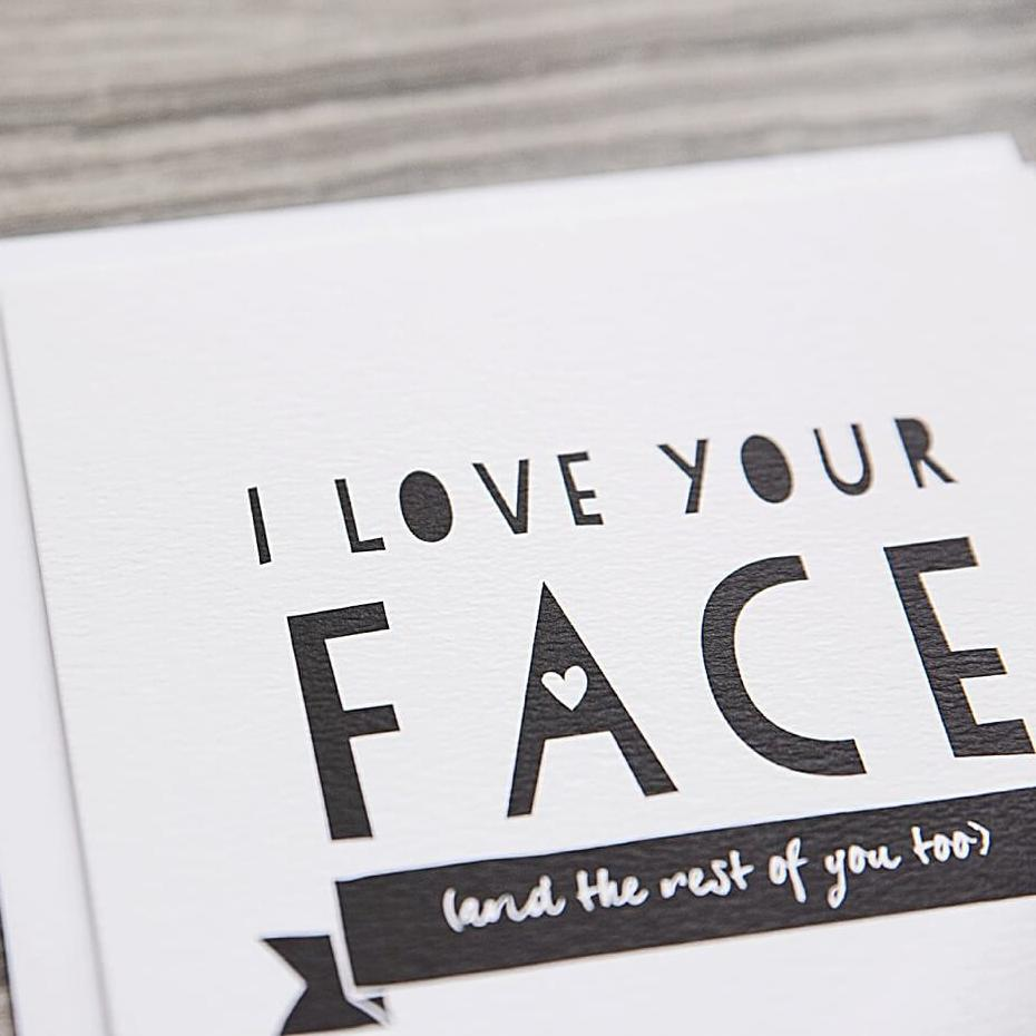 I Love Your Face Card - Funny Anniversary Cards