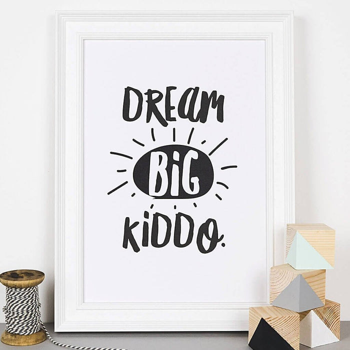 Typographic Nursery Print - 'Dream Big Kiddo'