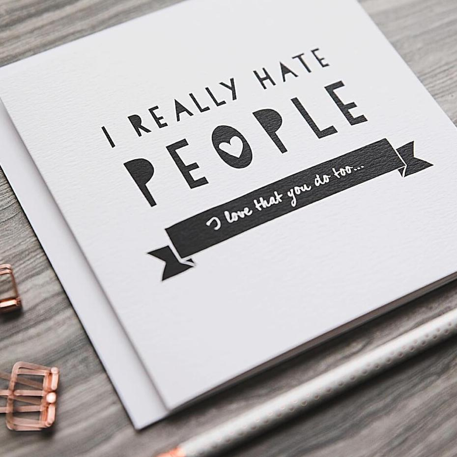 'Hate People' Funny Anniversary Card
