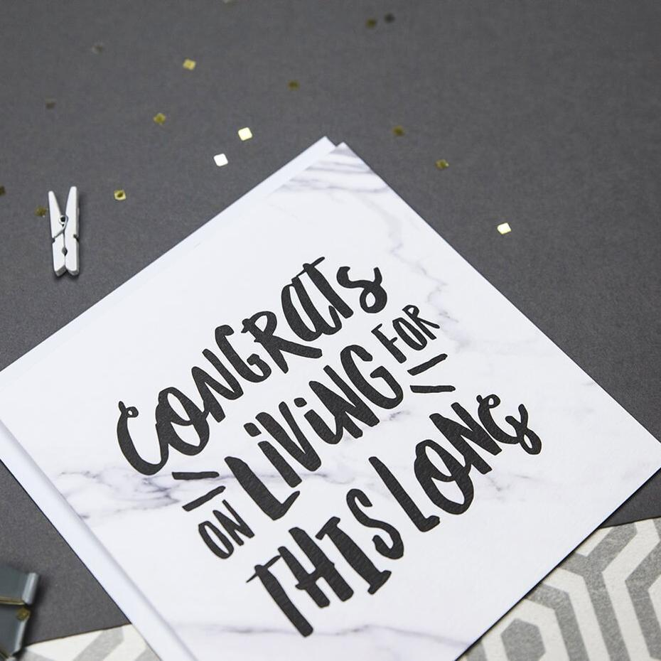 Funny milestone birthday card 'congrats on living for this long' marble card