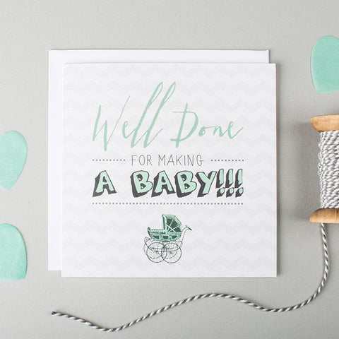 Funny pregnancy card and new baby card - 'Well Done For Making A  Baby'