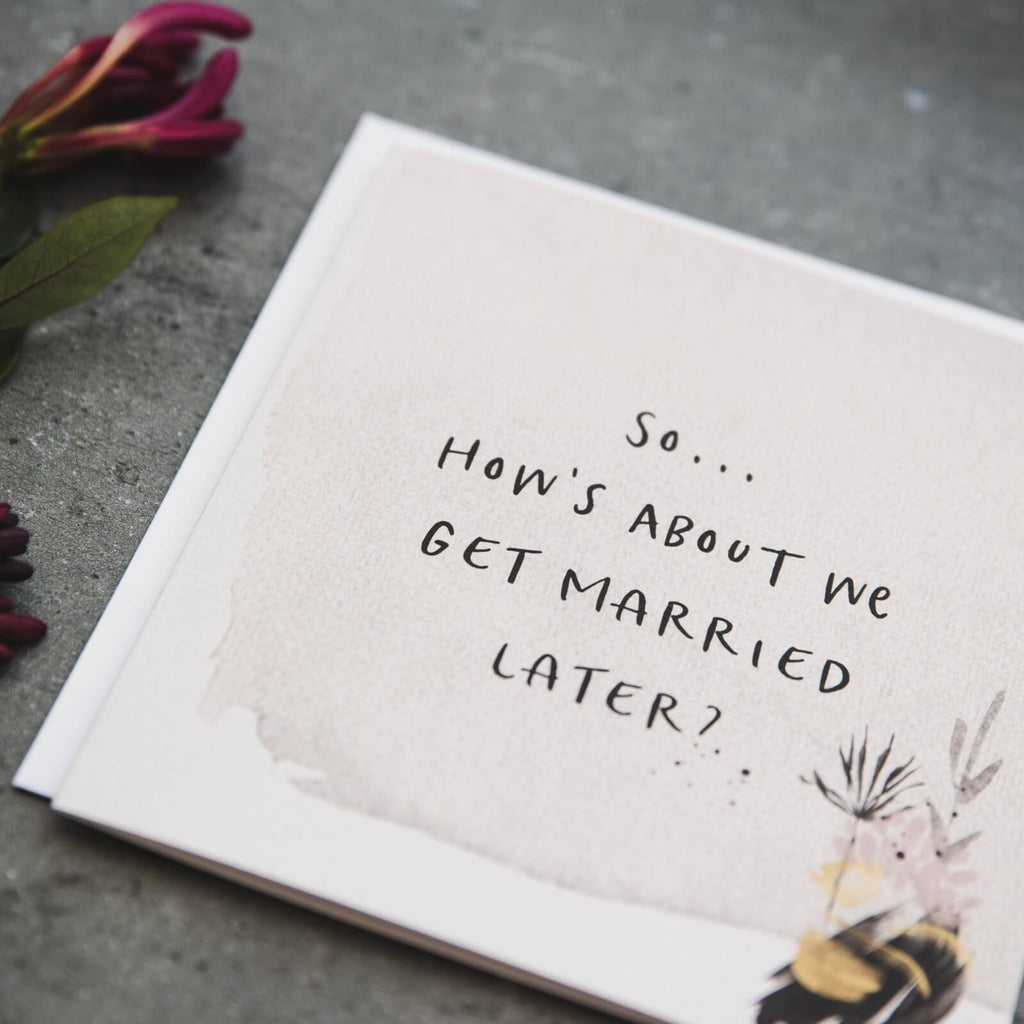 'So... How's About We Get Married Later' Wedding Day Card