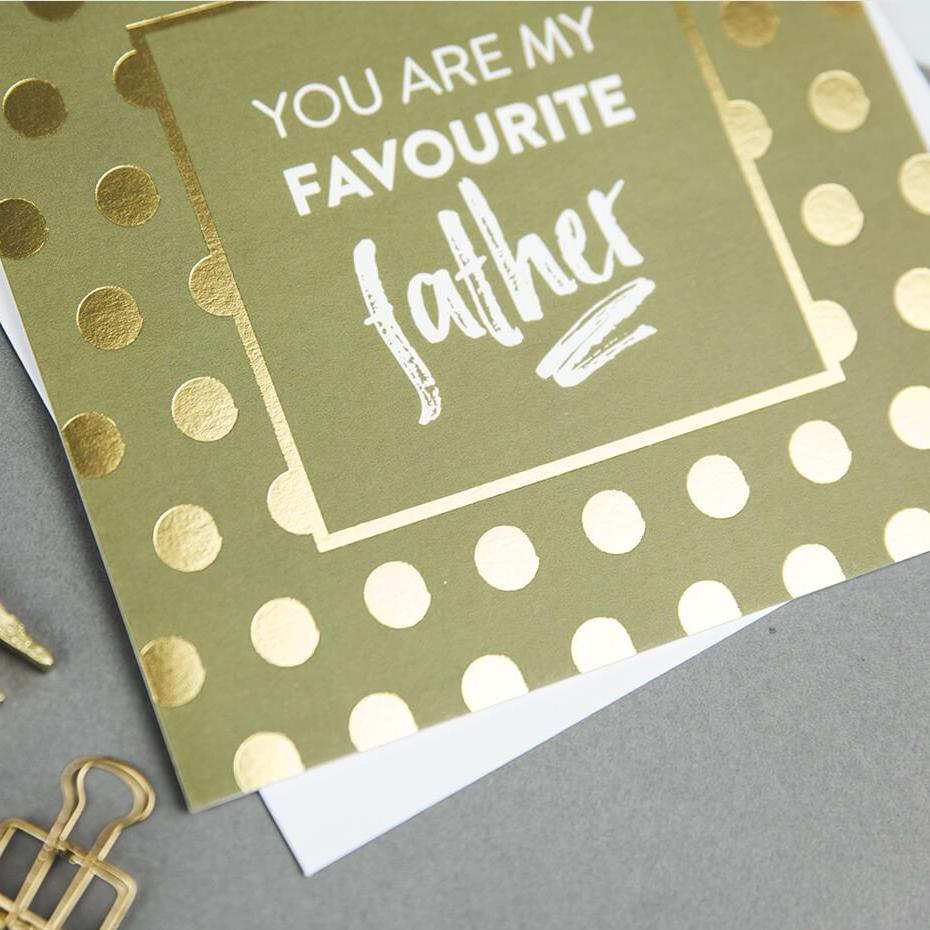 Gold Foil Father's Day Card 'You are my favourite father'