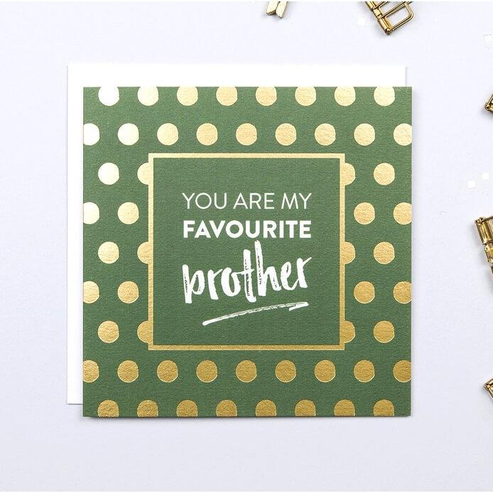 Gold Foil 'You Are My Favourite Brother' Greetings Card