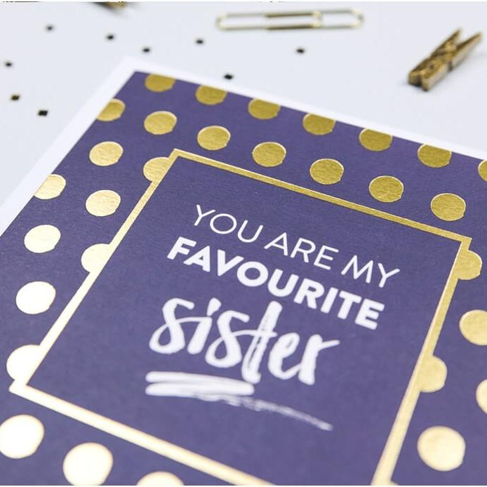 Gold Foil 'You Are My Favourite Sister' Card