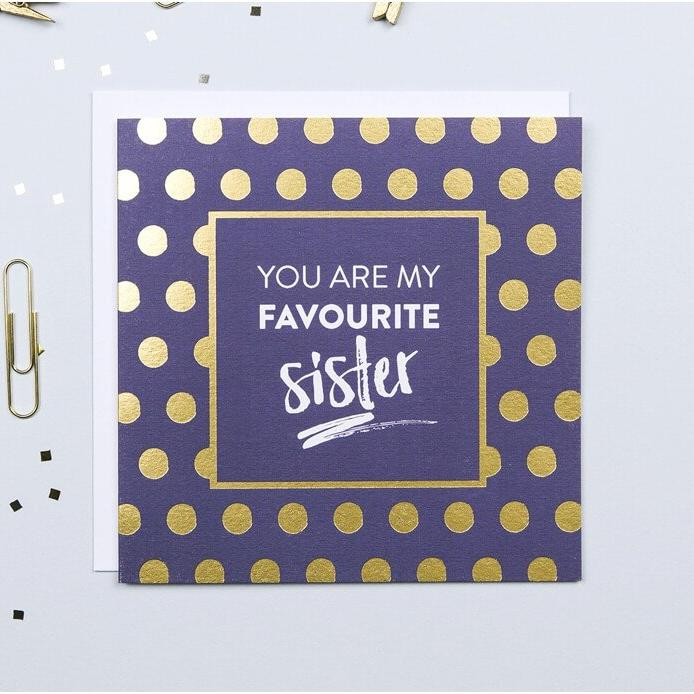 Gold Foil 'You Are My Favourite Sister' Greetings Card