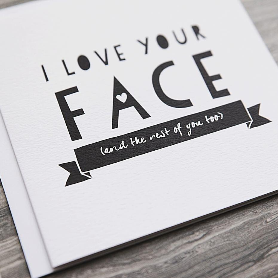 I Love Your Face Card - Funny Friendship Cards