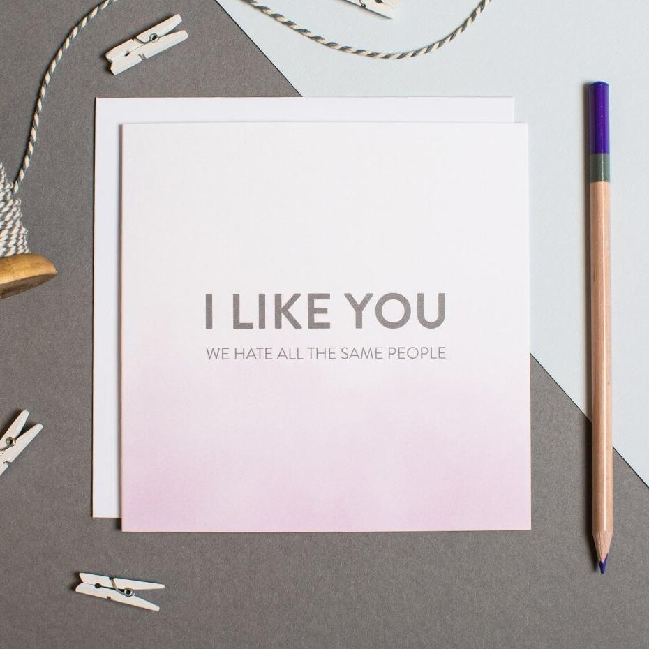'I like you, we hate all the same people' awkward anniversary card