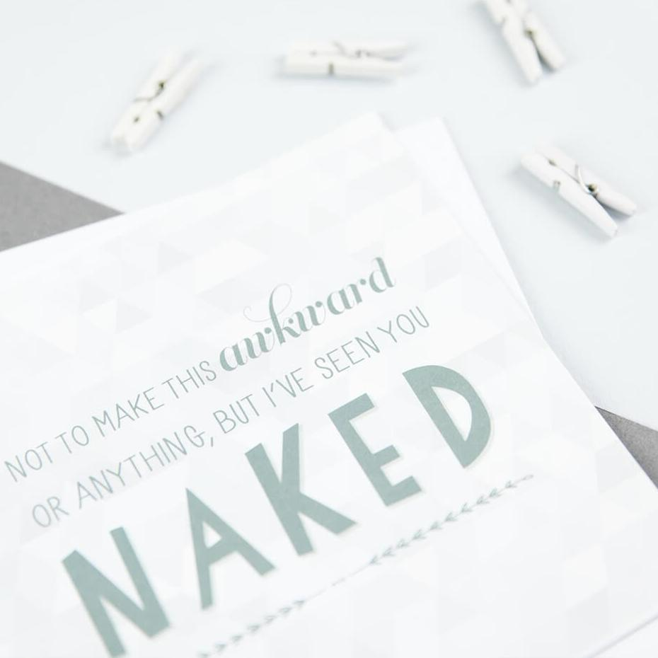 'I've seen you naked' rude anniversary or valentine's day cards