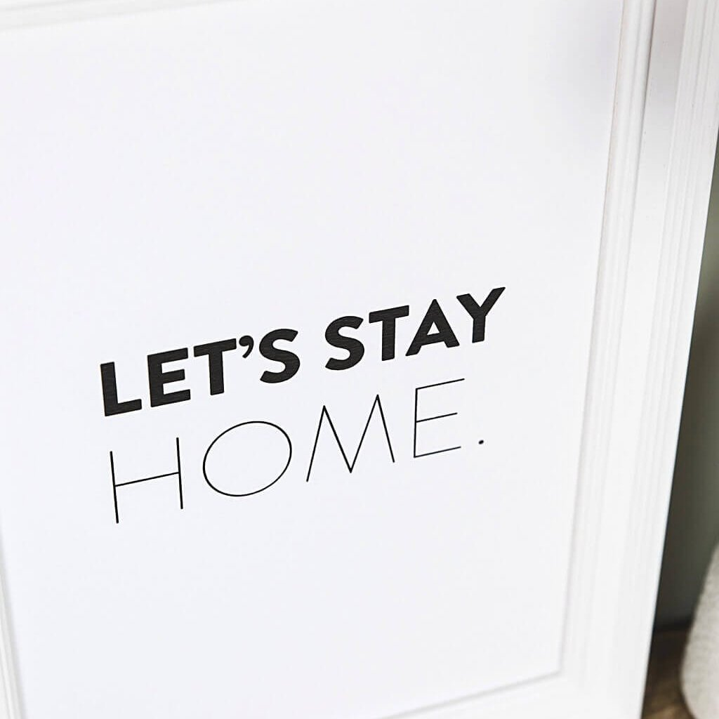 'Let's Stay Home' Typographic Black And White Prints